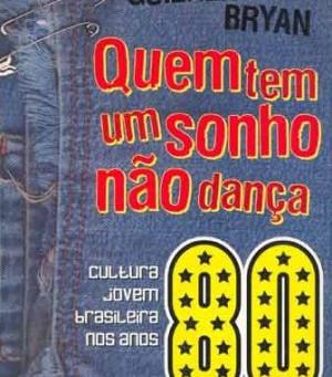 Livro | Anos 80 - Quem Tem Um Sonho Não Dança