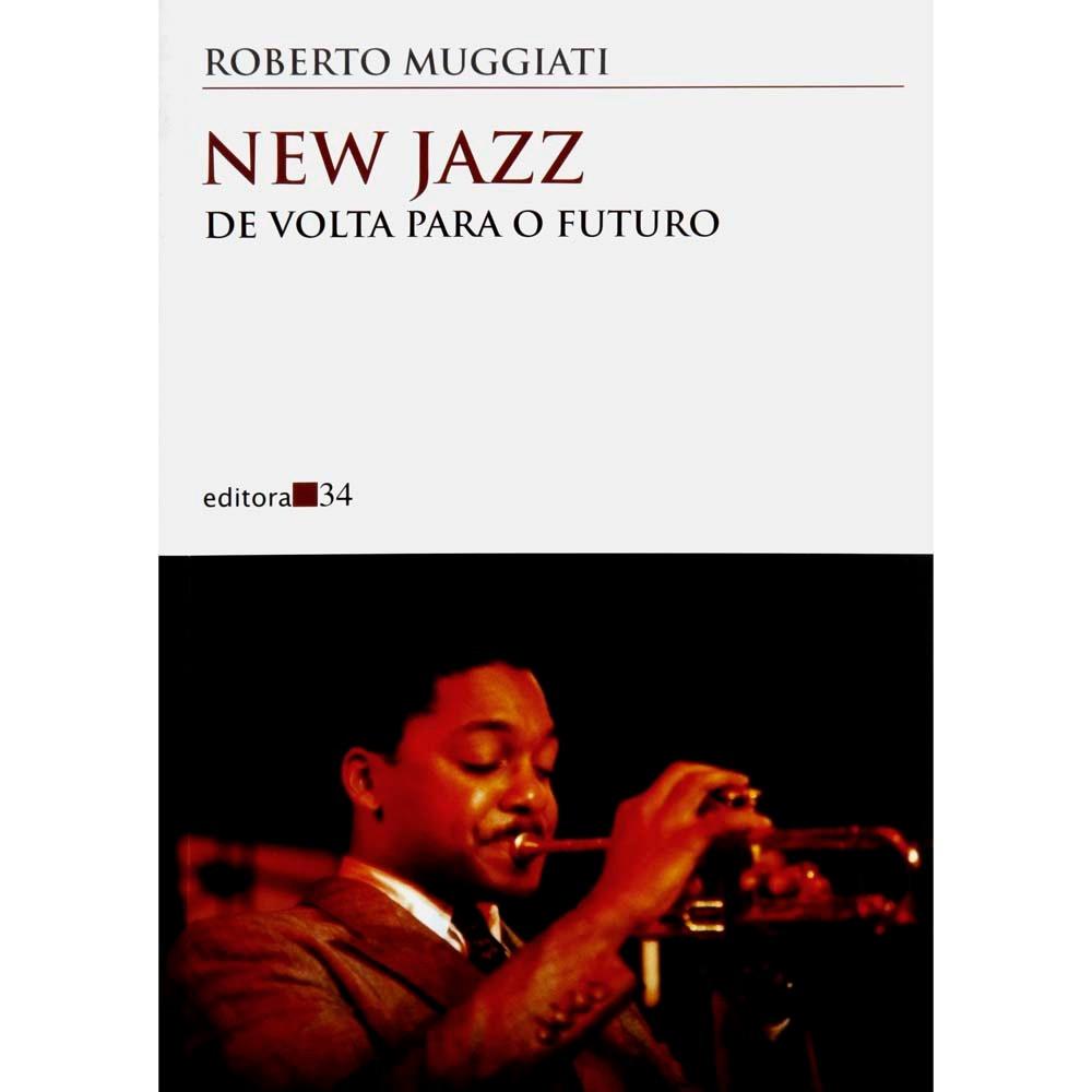 Livro New Jazz: De Volta Para o Futuro, da Editora 34.