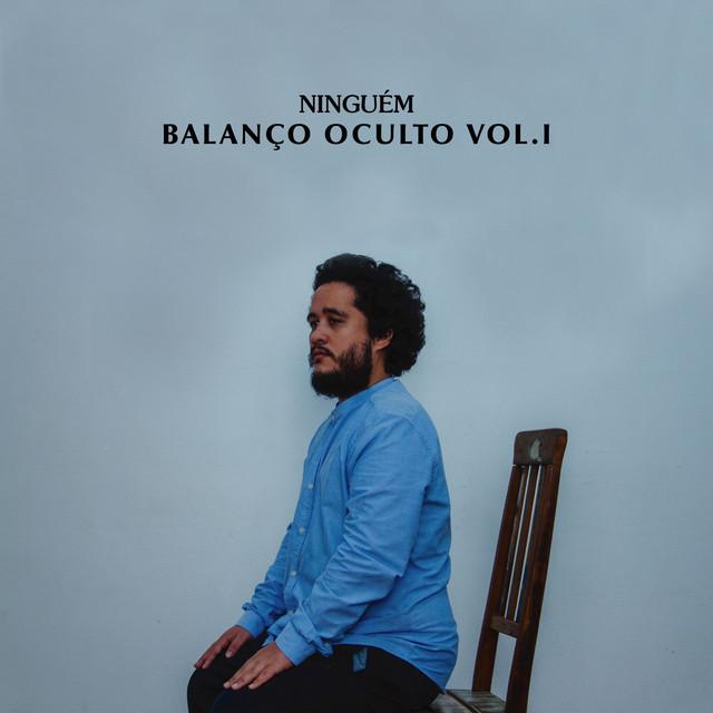 Balanço Oculto é uma trilogia do beatmaker/ritmista, compositor e produtor Ninguém!