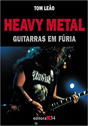 Livro Heavy Metal – Guitarras em Fúria do jornalista Tom Leão.