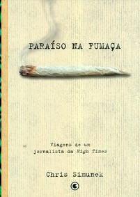 Livro Paraíso na Fumaça, de Chris Simunek.