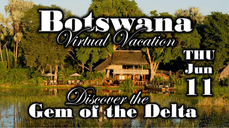 Botswana Virtual Vacation
