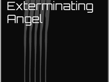 67.º PASSATEMPO - The Exterminating Angel (City of Industry Book 1)
