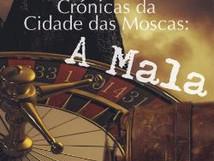 """Opinião: """"Crónicas da Cidade das Moscas: a Mala"""" de Paulo Machado"""
