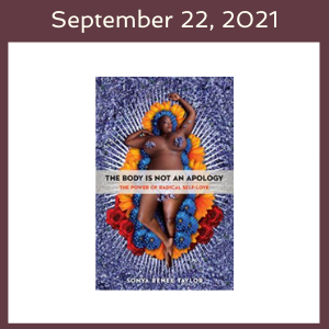 September 22, 2021 with The Body is Not an Apology book cover