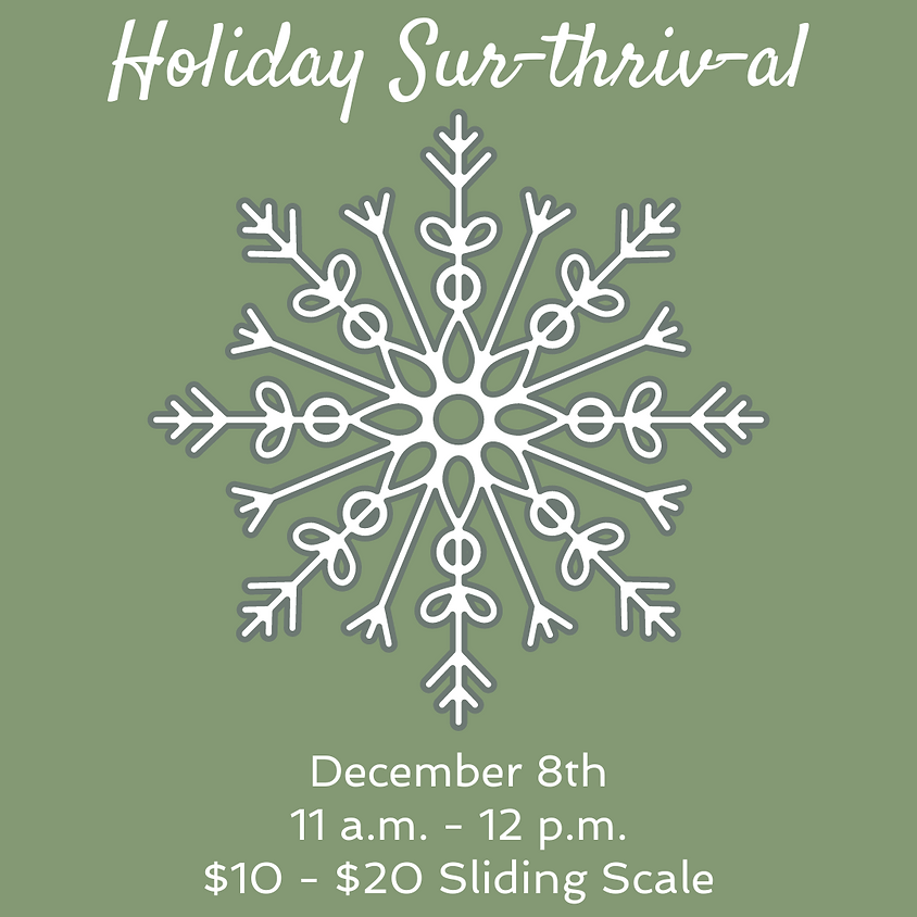 Sunday Circle: Holiday Sur-thriv-al