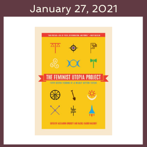 The book cover for Feminist Utopia Project and the words January 27, 2021