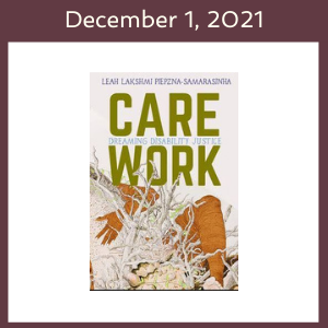 December 1, 2021 with the Care Work Dreaming Disability Justice book cover