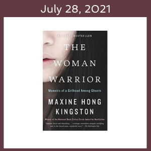 July 28, 2021 with The Woman Warrior book cover