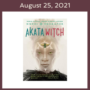 August 25, 2021 with the Akata Witch book cover