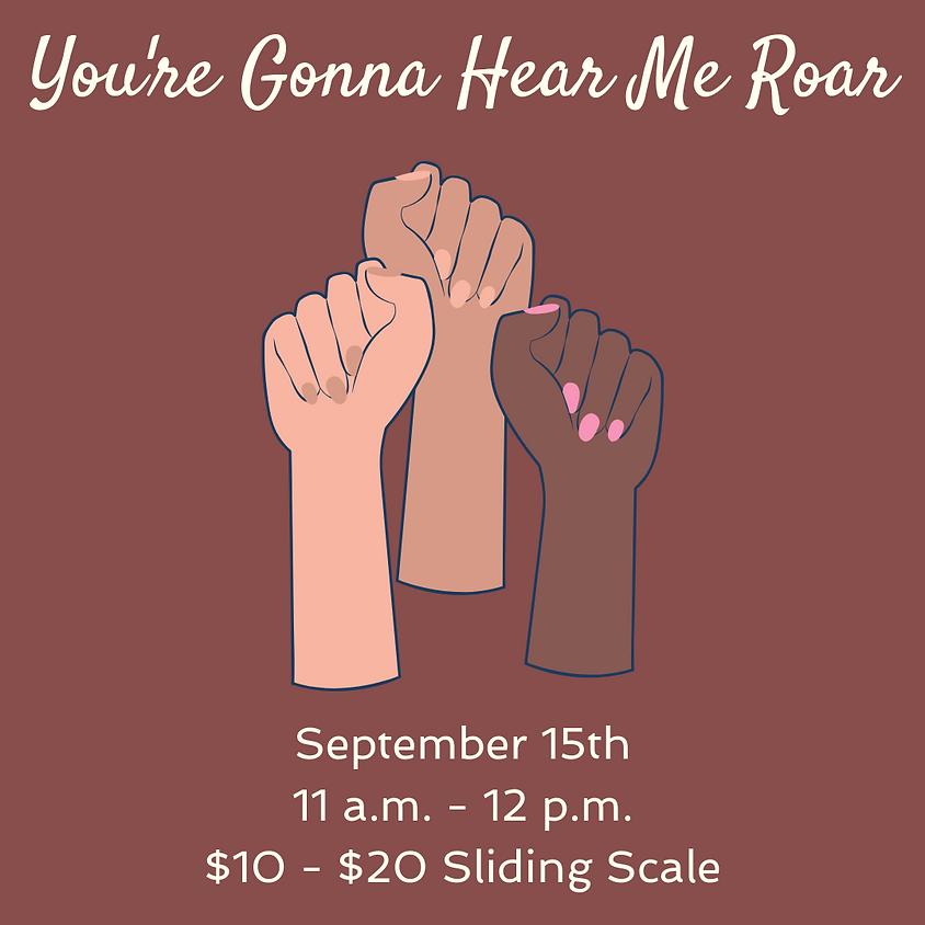 Sunday Circle: You're Gonna Hear Me Roar