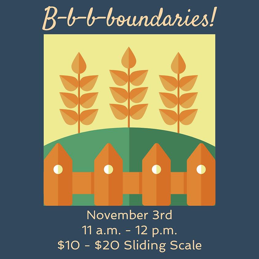 Sunday Circle: B-b-b-boundaries!