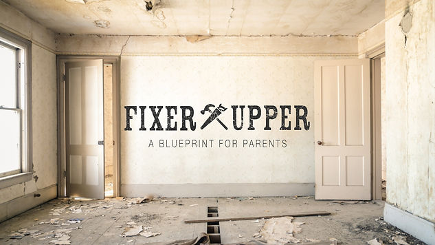 Fixer Upper Message Series