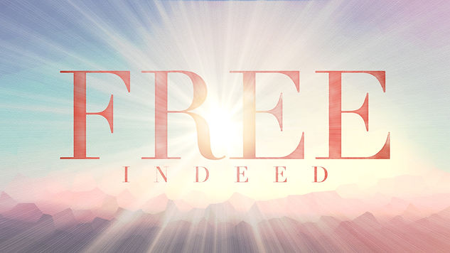 Free Indeed Message Series