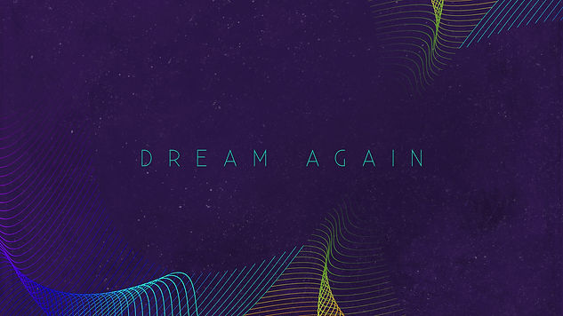 Dream Again Message Series