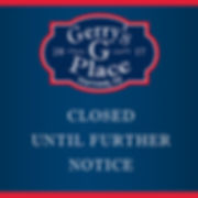 Gerry's-Place-Closed-Until-Furhter-Notic