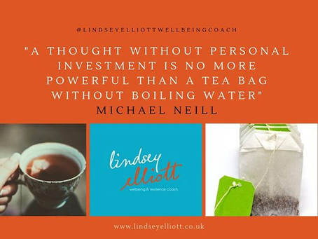 Thoughts are like tea bags!