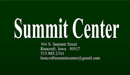 Summit Center contact information. 304 South Summit Street, Bancroft, Iowa. 515-885-2341.