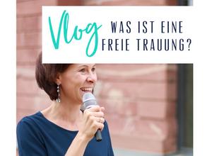 VLOG: Was ist eine freie Trauung?