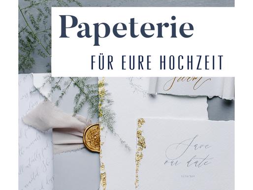 HOCHZEITSPAPETERIE - alles rund ums Papier auf eurer Hochzeit