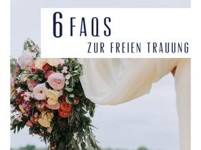 6 FAQS zur freien Trauung