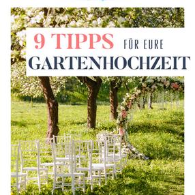 9 Tipps für eure Gartenhochzeit