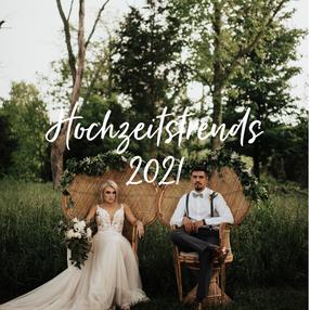 Hochzeitstrends 2021 mit vielen nützlichen Tipps