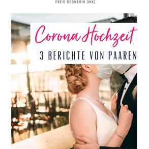 Heiraten in Zeiten von Corona - 3 Erfahrungen von Brautpaaren