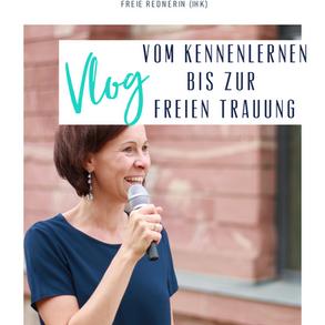 VLOG - eure Traurednerin aus Wiesbaden vom Kennenlernen bis zu eurer freien Trauung