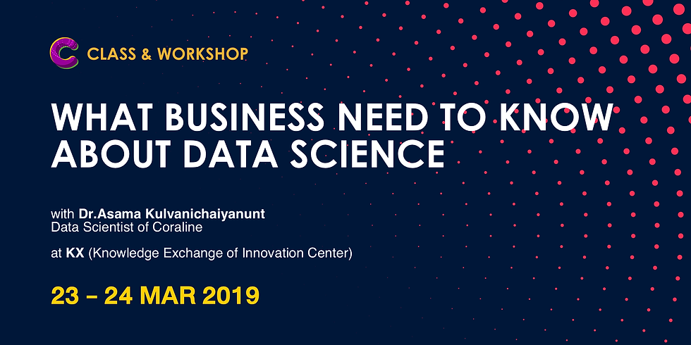 What Business needs to know about Data Science: Class&Workshop #6