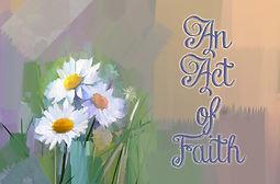 2020 - AN ACT OF FAITH ART.jpg