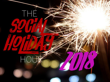 The Social Holiday Hour: This is What We've Accomplished in 2017 and Cheers To 2018