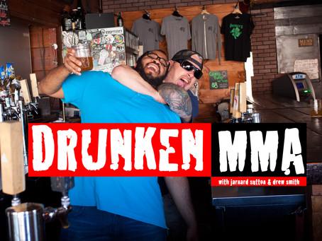 Drunken  MMA: We're Back From Our Hiatus