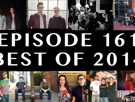 """New Podcast:  Episode 161  -  """"Best of 2014"""""""