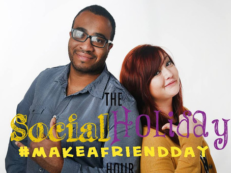 Social Holiday Hour: Make a Friend Day