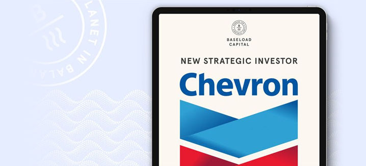 Baseload Capital closes equity round of $25m with Chevron as new strategic investor