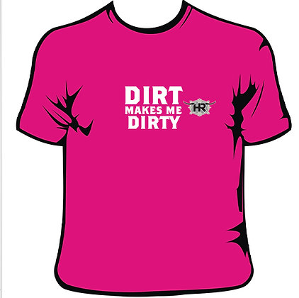 DIRT MAKES ME DIRTY PINK 2015 SX HERRERA RANCH