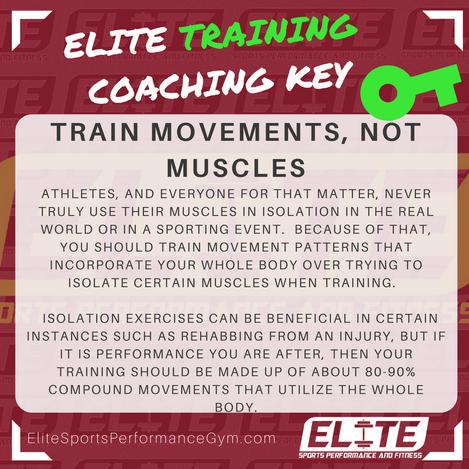 Elite Coaching 🔑  TRAINING TIP: Train Movements, Not Muscles
