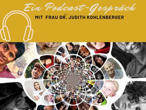 Ein Podcastgespräch mit Frau Dr.in. Judith  Kohlenberger