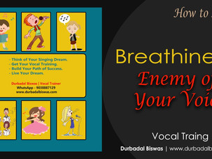 Breathiness - enemy of your Voice