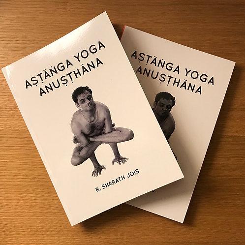 ASHTANGA YOGA ANUSTHANA - R. Sharath Jois