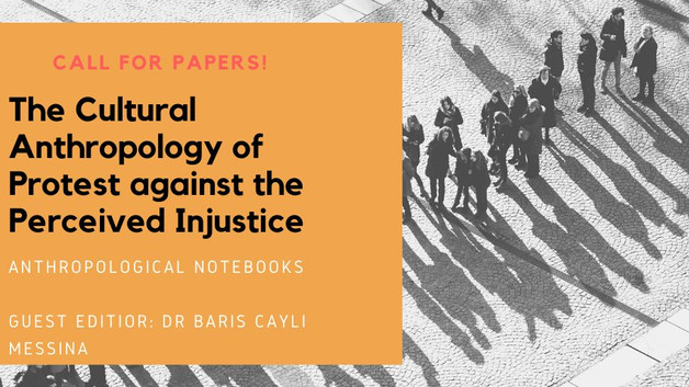 CALL FOR PAPERS FOR THE JOURNAL OF ANTHROPOLOGICAL NOTEBOOKS: THE CULTURAL ANTHROPOLOGY OF PROTEST A