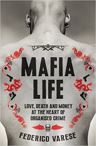 "Review of ""Mafia Life"" by Federico Varese"