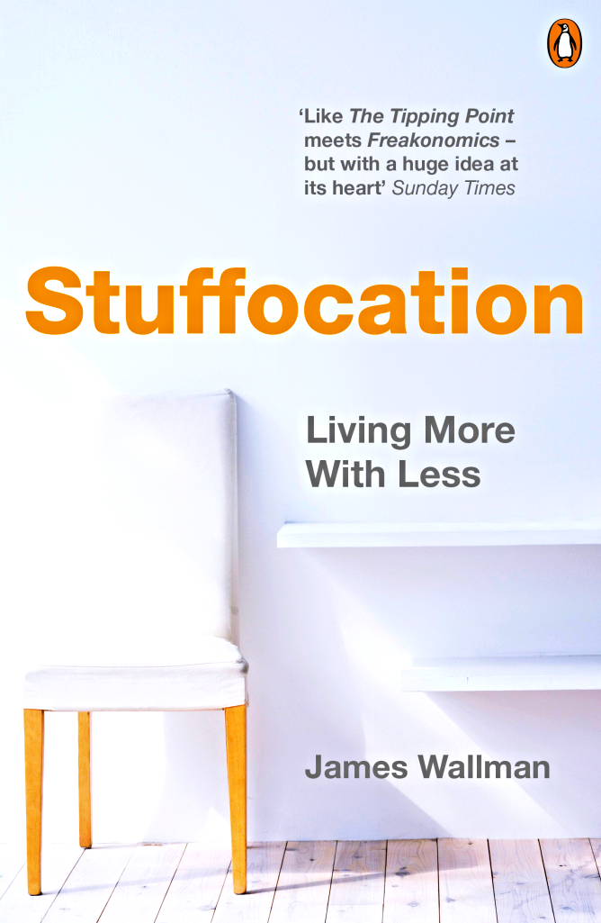 Stuffocation Living More With Less
