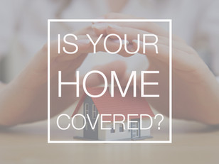 Is Your Home Covered?