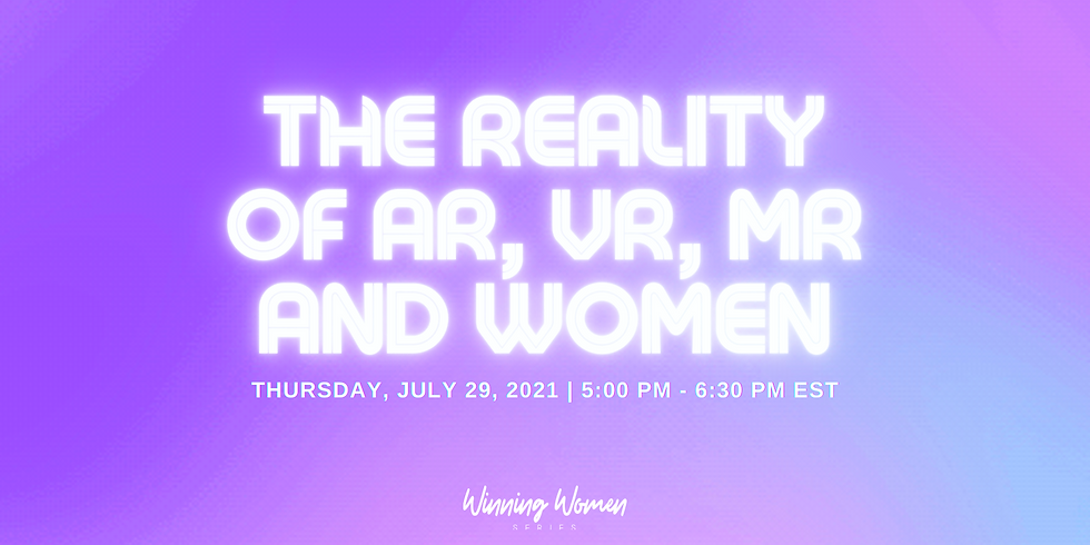 The Reality of AR, VR, MR and Women