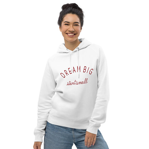 Dream Big Start Small - Unisex Eco Friendly Pullover Hoodie