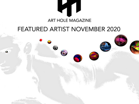 @ArtholeMagazine Featured Artist November 2020