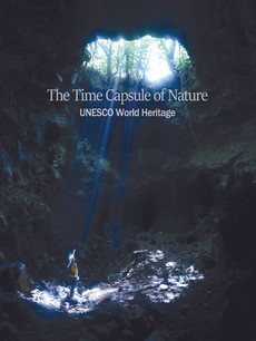 Time Capsule of Nature  UNESCO World Heritage