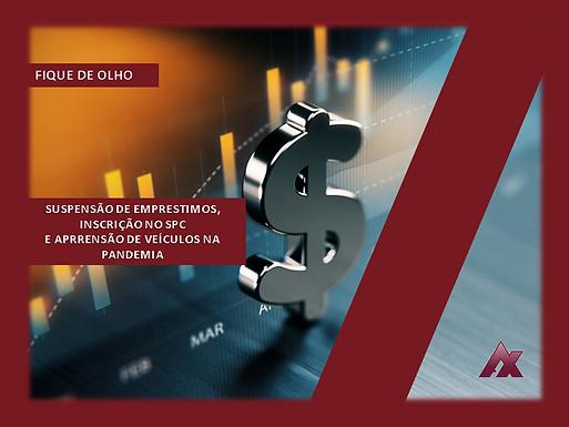 Suspensão de pagamento de empréstimos , inscrição no SPC, busca e apreensão de veículos